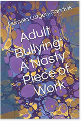 book entitled: adult bullying, a nasty piece of work