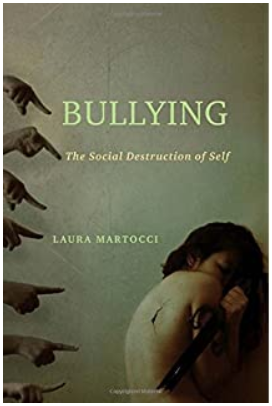 book entitled: bullying the social destruction of self by Laura Martocci